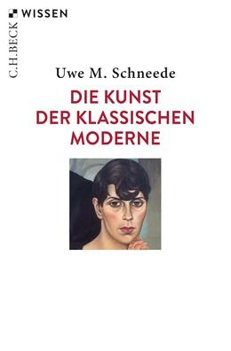 Abbildung von Schneede, Uwe M. | Die Kunst der Klassischen Moderne | 3., durchgesehene Auflage | 2020 | 2560
