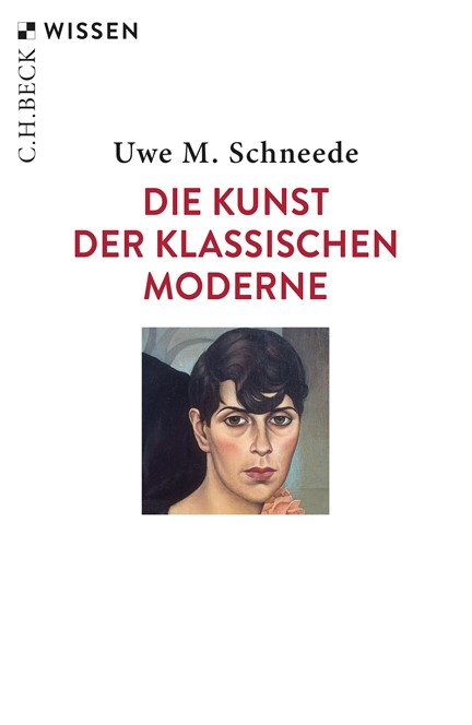 Cover: Uwe M. Schneede, Die Kunst der Klassischen Moderne