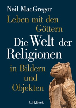 Abbildung von MacGregor, Neil   Leben mit den Göttern   1. Auflage   2020   beck-shop.de