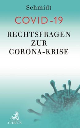 Abbildung von Schmidt | COVID-19 | 2020 | Rechtsfragen zur Corona-Krise