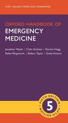 Abbildung von Wyatt / Taylor | Oxford Handbook of Emergency Medicine | 5. Auflage | 2020 | beck-shop.de
