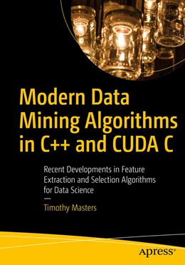 Abbildung von Masters | Modern Data Mining Algorithms in C++ and CUDA C | 1st ed. | 2020 | Recent Developments in Feature...