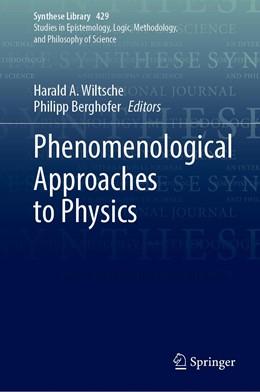 Abbildung von Wiltsche / Berghofer | Phenomenological Approaches to Physics | 1st ed. 2020 | 2020 | 429