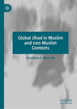 Abbildung von Matusitz | Global Jihad in Muslim and non-Muslim Contexts | 1st ed. 2020 | 2020