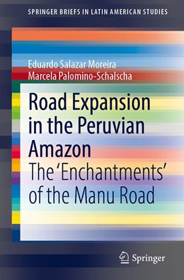 Abbildung von Salazar Moreira / Palomino-Schalscha | Road Expansion in the Peruvian Amazon | 1st ed. 2020 | 2020 | The 'Enchantments' of the Manu...