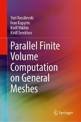 Abbildung von Vassilevski / Kapyrin / Nikitin | Parallel Finite Volume Computation on General Meshes | 1st ed. 2020 | 2020