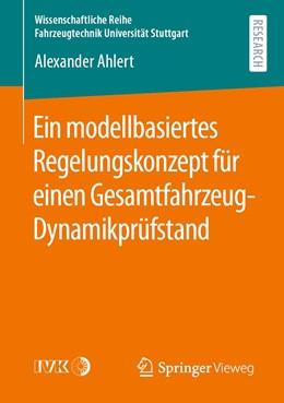 Abbildung von Ahlert   Ein modellbasiertes Regelungskonzept für einen Gesamtfahrzeug-Dynamikprüfstand   2020