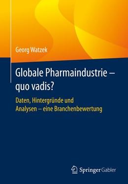 Abbildung von Watzek   Globale Pharmaindustrie - quo vadis?   1. Auflage   2020   beck-shop.de