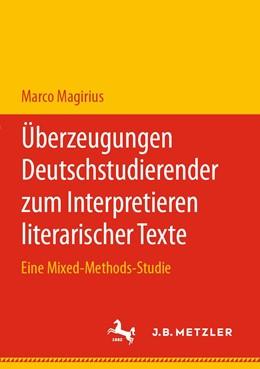 Abbildung von Magirius | Überzeugungen Deutschstudierender zum Interpretieren literarischer Texte | 1. Auflage | 2020 | beck-shop.de
