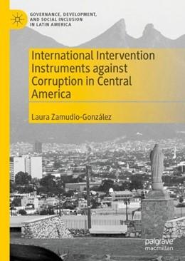 Abbildung von Zamudio-González | International Intervention Instruments against Corruption in Central America | 2020