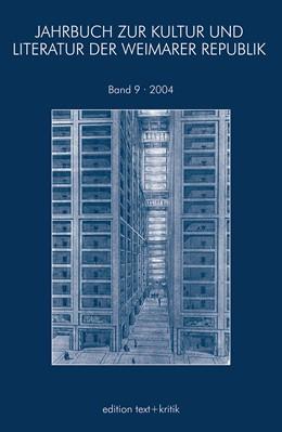 Abbildung von JAHRBUCH ZUR KULTUR UND LITERATUR DER WEIMARER REPUBLIK | 2005 | 2004 | 9