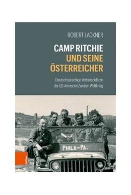 Abbildung von Lackner   Camp Ritchie und seine Österreicher   1. Auflage   2020   beck-shop.de