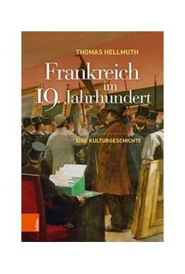 Abbildung von Hellmuth | Frankreich im 19. Jahrhundert | 1. Auflage | 2020 | beck-shop.de