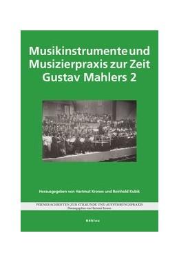 Abbildung von Krones / Kubik | Musikinstrumente und Musizierpraxis zur Zeit Gustav Mahlers 2 | 1. Auflage | 2020 | beck-shop.de