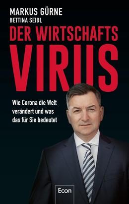 Abbildung von Gürne / Seidl | Der Wirtschafts-Virus | 2020 | Wie Corona die Welt verändert ...