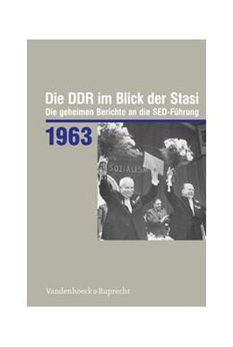 Abbildung von Die DDR im Blick der Stasi 1963   1. Auflage   2020   beck-shop.de