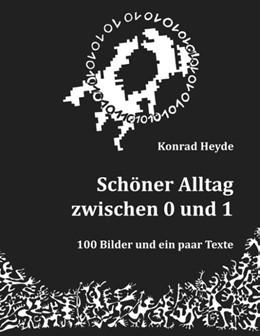 Abbildung von Heyde   Schöner Alltag zwischen 0 und 1   2020   100 Bilder und ein paar Texte