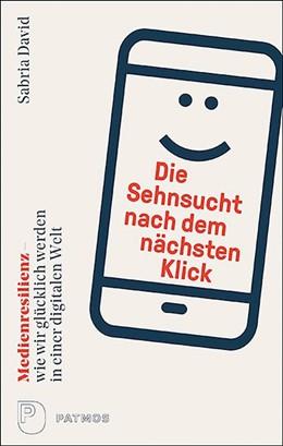 Abbildung von David   Die Sehnsucht nach dem nächsten Klick   1. Auflage   2020   beck-shop.de