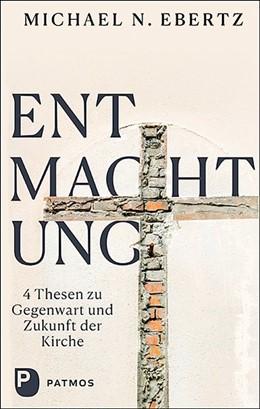 Abbildung von Ebertz   Entmachtung   1. Auflage   2021   beck-shop.de