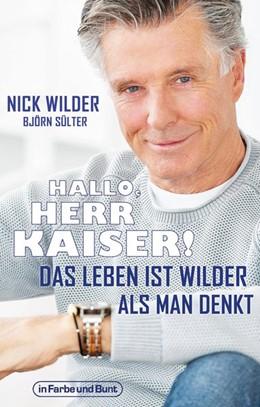 Abbildung von Wilder / Sülter   Hallo, Herr Kaiser! Das Leben ist wilder als man denkt   2020