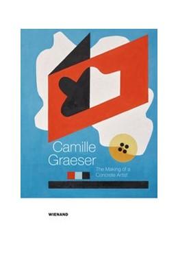 Abbildung von Hausdorff / Kurzmeyer | Camille Graeser. The Making of a Concrete Artist | 1. Auflage | 2020 | beck-shop.de