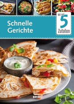 Abbildung von 5 Zutaten Schnelle Gerichte | 1. Auflage | 2020 | beck-shop.de