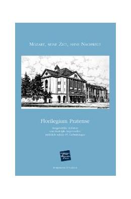 Abbildung von Angermüller | Florilegium Pratense. Mozart, seine Zeit, seine Nachwelt | 2005 | Ausgewählte Aufsätze von Rudol...