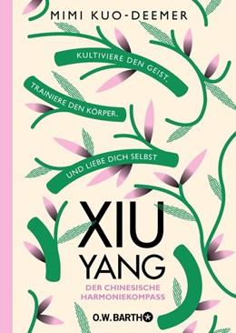 Abbildung von Kuo-Deemer | XIU YANG - Der chinesische Harmoniekompass | 1. Auflage | 2020 | beck-shop.de