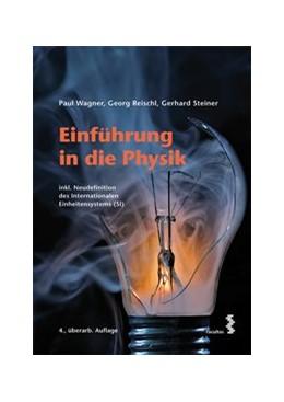 Abbildung von Wagner / Reischl   Einführung in die Physik   4. Auflage   2020   beck-shop.de