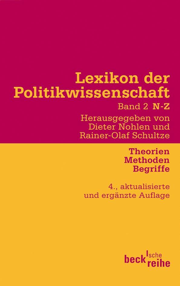 Lexikon der Politikwissenschaft Bd. 2: N-Z   Nohlen, Dieter / Schultze, Rainer-Olaf   4., aktualisierte und erweiterte Auflage, 2009   Buch (Cover)