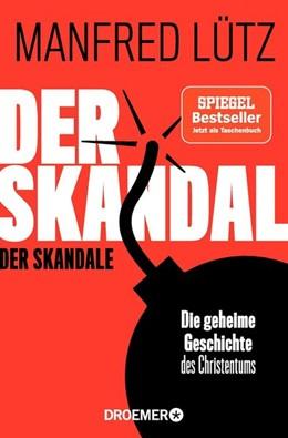Abbildung von Lütz | Der Skandal der Skandale | 1. Auflage | 2020 | beck-shop.de