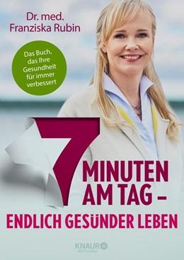 Abbildung von Rubin   7 Minuten am Tag - Endlich gesünder leben   1. Auflage   2020   beck-shop.de