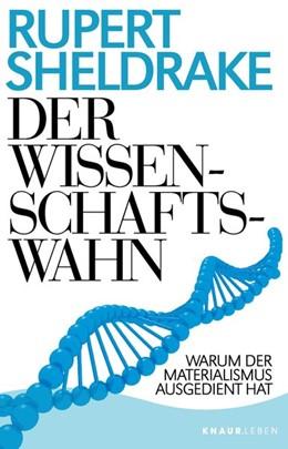 Abbildung von Sheldrake | Der Wissenschaftswahn | 1. Auflage | 2021 | beck-shop.de