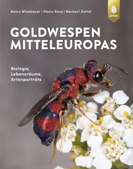 Abbildung von Wiesbauer / Rosa / Zettel | Goldwespen Mitteleuropas | 2020 | Biologie, Lebensräume, Artenst...