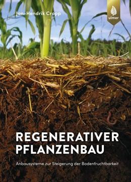 Abbildung von Cropp | Regenerativer Pflanzenbau | 1. Auflage | 2020 | beck-shop.de