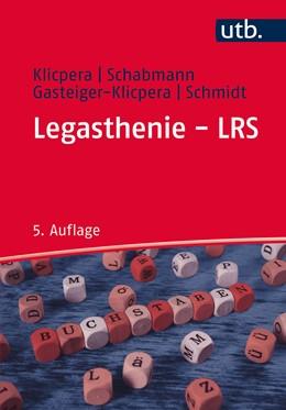 Abbildung von Klicpera / Schabmann / Gasteiger-Klicpera | Legasthenie - LRS | 2., aktual. Aufl | 2020 | Modelle, Diagnose, Therapie un...