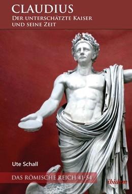 Abbildung von Schall | Claudius - der unterschätzte Kaiser und seine Zeit | Auflage | 2020 | Das Römische Reich 41-54