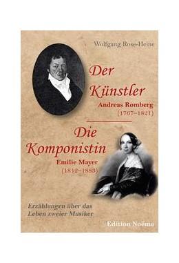Abbildung von Rose-Heine | Der Künstler / Die Komponistin | Auflage | 2020 | Andreas Romberg (1767-1821) un...
