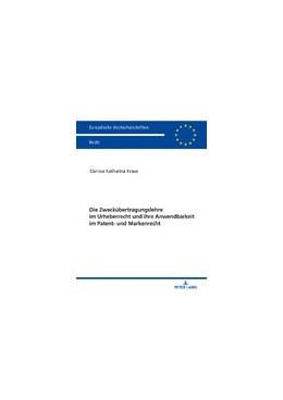 Abbildung von Kraus | Die Zweckübertragungslehre im Urheberrecht und ihre Anwendbarkeit im Patent- und Markenrecht | 1. Auflage | 2020 | 6162 | beck-shop.de
