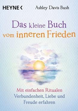 Abbildung von Davis Bush | Das kleine Buch vom inneren Frieden | 1. Auflage | 2020 | beck-shop.de