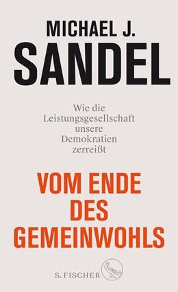 Abbildung von Sandel | Vom Ende des Gemeinwohls | 2020 | Wie die Leistungsgesellschaft ...