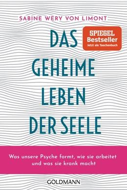 Abbildung von Wery von Limont | Das geheime Leben der Seele | 2021 | Was unsere Psyche formt, wie s...