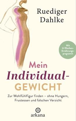Abbildung von Dahlke | Mein Individualgewicht | 1. Auflage | 2020 | beck-shop.de