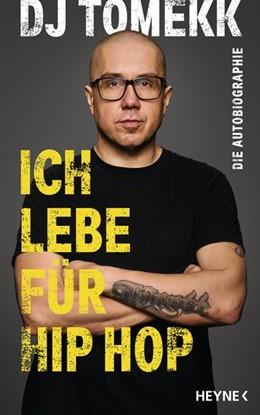 Abbildung von DJ Tomekk | Ich lebe für Hip Hop | 2020 | Die Autobiographie