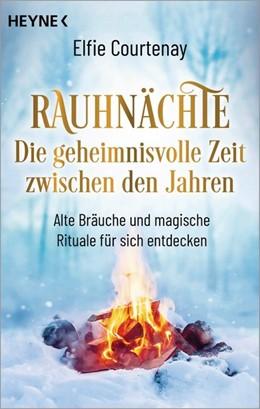 Abbildung von Courtenay | Rauhnächte: Die geheimnisvolle Zeit zwischen den Jahren (erweiterte Neuausgabe) | 1. Auflage | 2020 | beck-shop.de