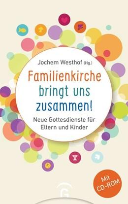 Abbildung von Westhof | Familienkirche bringt uns zusammen! | 2021 | Neue Gottesdienste für Eltern ...