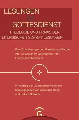 Abbildung von Deeg / Schwier | Lesungen im Gottesdienst - Theologie und Praxis der liturgischen Schrift-Lesungen - | 1. Auflage | 2020 | beck-shop.de