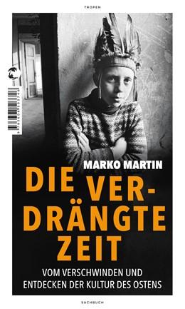 Abbildung von Martin | Die verdrängte Zeit | 2020 | Vom Verschwinden und Entdecken...