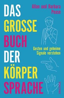 Abbildung von Pease | Das große Buch der Körpersprache | 1. Auflage | 2020 | beck-shop.de