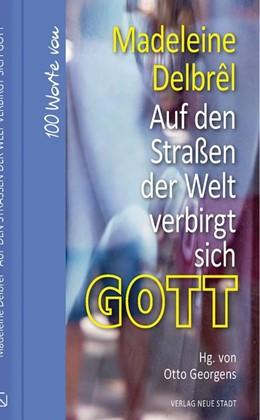 Abbildung von Delbrêl / Georgens | Auf den Straßen der Welt verbirgt sich Gott | 1. Auflage | 2020 | beck-shop.de